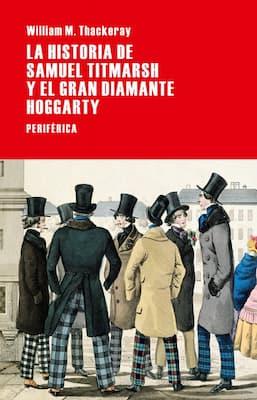 La historia de Samuel Titmarsh y el gran diamante Hoggarty