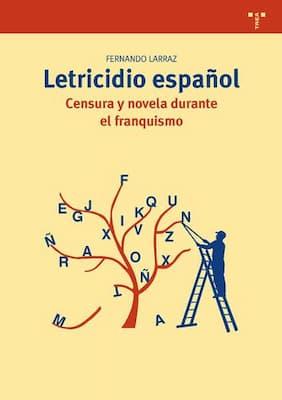 Letricidio español. Censura y novela durante el franquismo